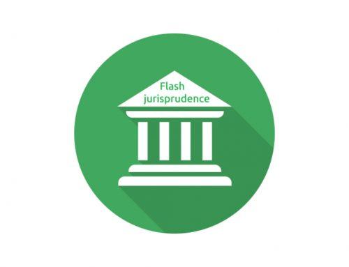 Flash jurisprudence – Mai 2021