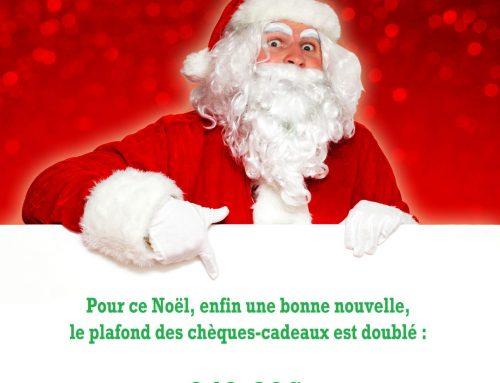 Bonne nouvelle : Le plafond des chèques cadeaux pour Noël doublé !